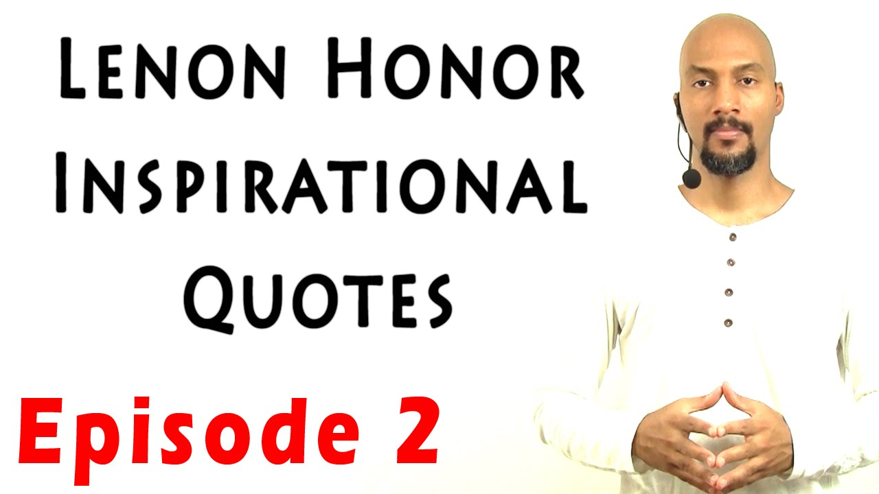 lenon honor inspirational quotes episode 2 youtube