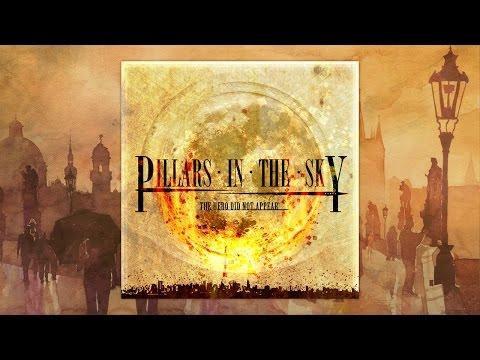 Pillars In The Sky - The Hero Did Not Appear (Full Album)
