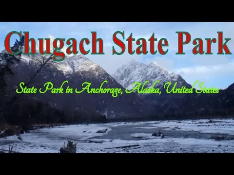 Visit Chugach State Park, State Park in Anchorage, Alaska, United States