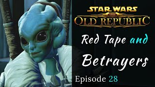 SWTOR | Red Tape \u0026 Betrayers | Sith Warrior Role Play | Let's Play, Episode 28
