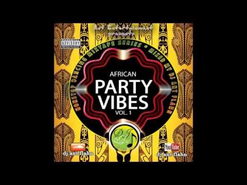 African Party Vibes Vol.1 (Nonstop Dancing) 2015 African Par