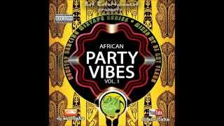 african party vibes vol1 nonstop dancing 2015 african party mix 2015 naija music