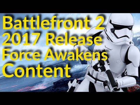 Star Wars Battlefront 2, Force Awakens Battlefront Content, New Battlefront Game