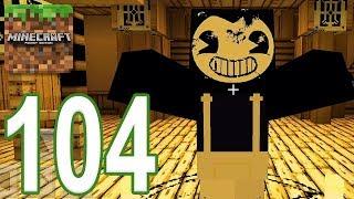 Minecraft: PE - Gameplay Walkthrough Part 104 - Bendy Game Horror (iOS, Android)