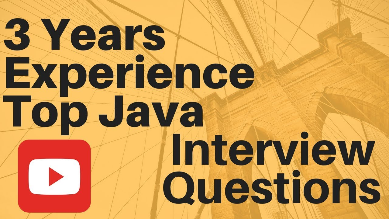 years experience top core java interview questions part  3 years experience top core java interview questions part 2