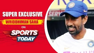 IPL 2020: Wriddhiman Saha Super Exclusive on Sports Today | Rise Of Saha | Sports Today