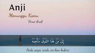 Download Mp3 Menunggu Kamu Versi Arab - Anji Covered By Ilyas Al Kayisy
