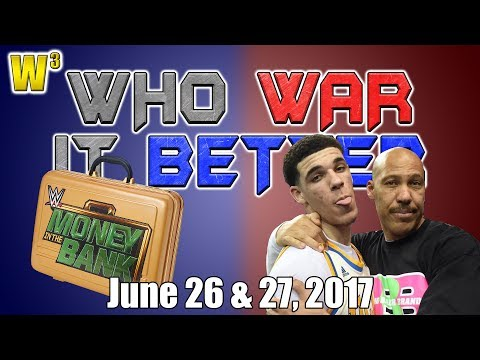 Lavar Ball Goes Crazy! MITB 2: Electric Boogaloo! | Who War It Better