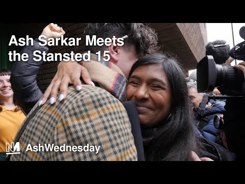 Ash Sarkar Meets the Stansted 15