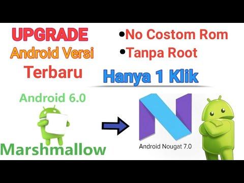 Cara upgrade Android marshmallow ke nougat tanpa Root | Terbaru 2018
