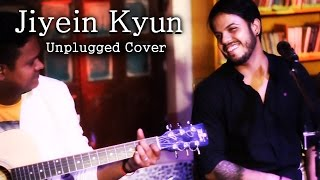 Jiyein Kyun ( Unplugged Cover) - Durga