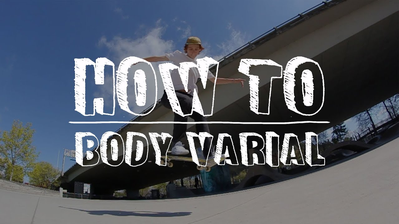 How to Skateboard Body Varial Tactics