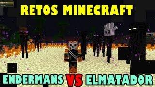 ENDERMANS Y ELMATADOR EN EL CIRCULO DE FUEGO:D | RETOS MINECRAFT | #2