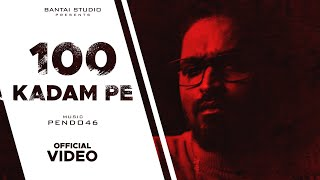 EMIWAY - 100 KADAM PE  (Prod. by Pendo46) (Official Music Video)
