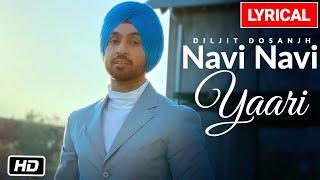 Diljit Dosanjh: Navi Navi Yaari Lyrical Video Song | G.O.A.T.