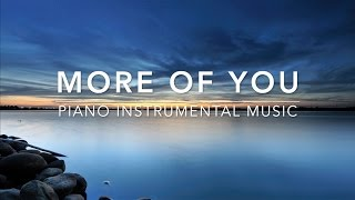 More of You - Peaceful Music | Prayer Music | Christian Meditation Music | Spontaneous Worship Music