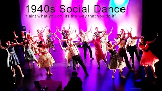 1940s Social Dance - t'aint what you do!