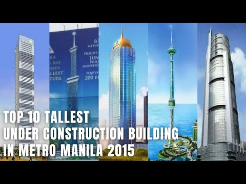 Top 10 Tallest Under Construction Building In Metro Manila 2015