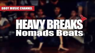 Heavy Breaks | Nomads Beats | Bboy Music Channel