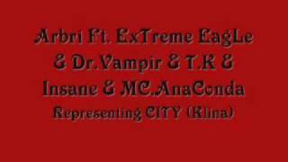 Arbri Ft. ExTreme EagLe & Dr.Vampir & T.K & Insane & MC.AnaConda - Representing CITY (Klina)