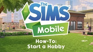 The Sims Mobile: How To Start a Hobby