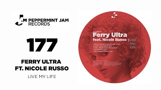 Ferry Ultra feat. Nicole Russo - Live my Life (Original Mix)