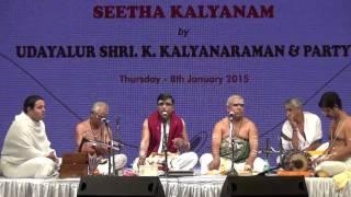 Udayalur Kalyanaraman - Seetha Kalyanam - January 8, 2015
