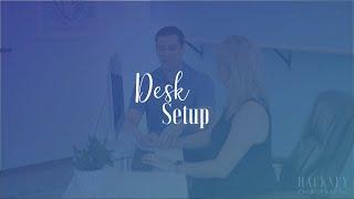 Ergonomic Desk Setup | Hackney Chiropractic | Edmond, OK