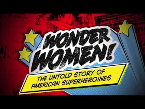 ACTION CINEMA presents: WONDER WOMEN! The Untold Story of American Superheroines