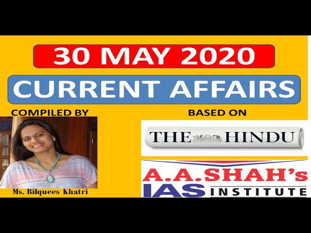 30 May 2020 | Daily Current Affairs in English | The Hindu Analysis | Mrs Bilquees Khatri | UPSC IAS