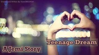 Teenage Dream: A Jemi Story ;; 73 (MARATHON: 5/15)