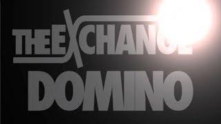 Domino - The Exchange