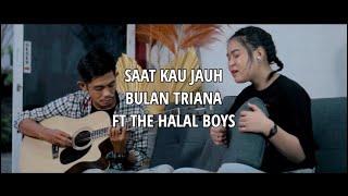 VIRAL DI TIKTOK ! Saat Kau Jauh - ST 12 by Bulan Triana ft The Halals Boys (Official Video) #1