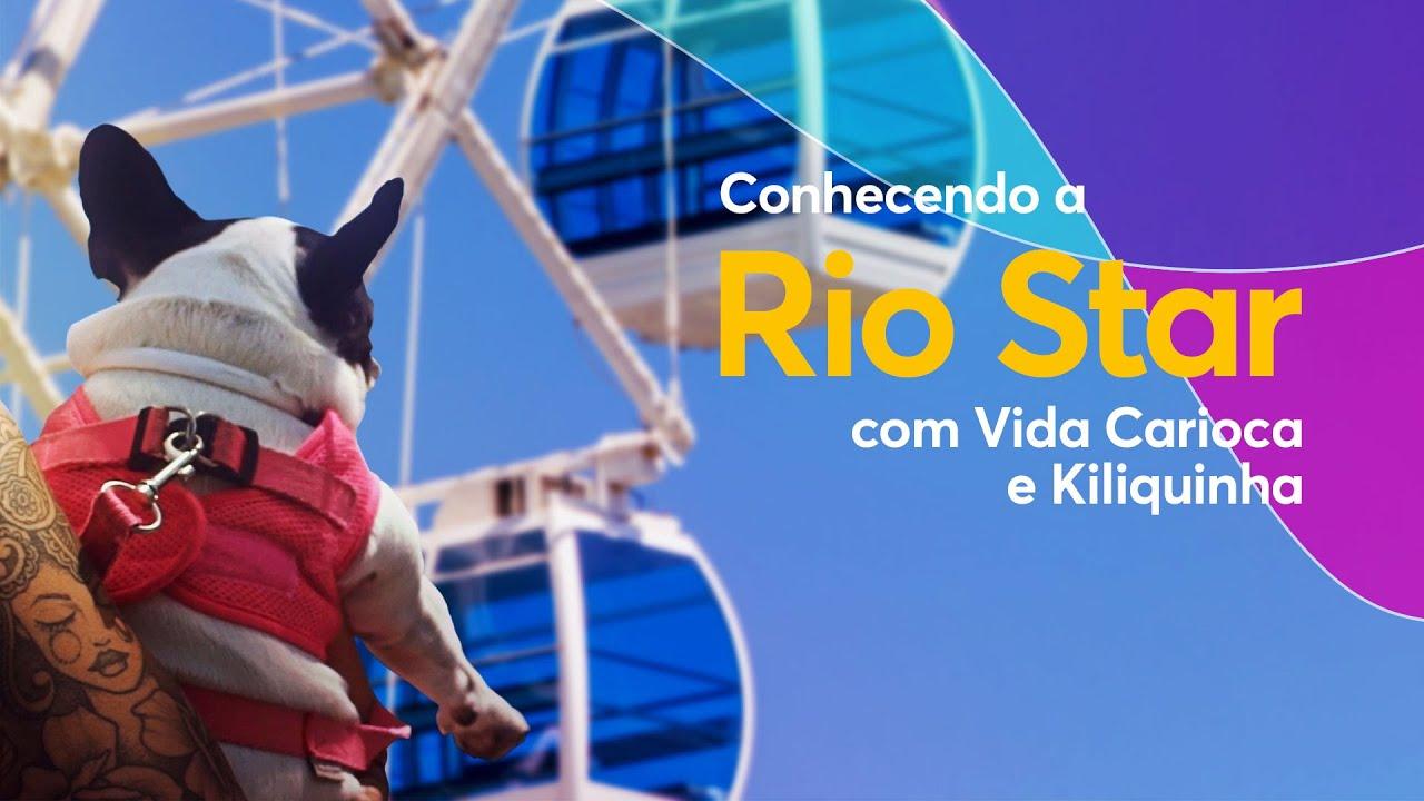 Conhecendo a Rio Star com Vida Carioca e Kiliquinha