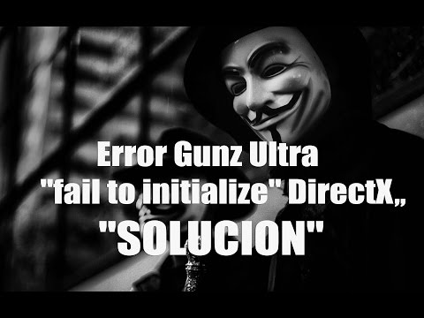"Error Gunz Ultra ""fail to initialize"" DirectX,,""SOLUCION"""
