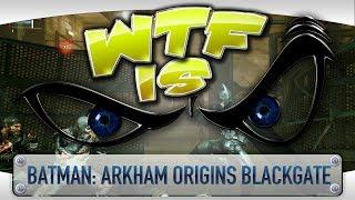 ► WTF Is... - Batman: Arkham Origins Blackgate - Deluxe Edition ?