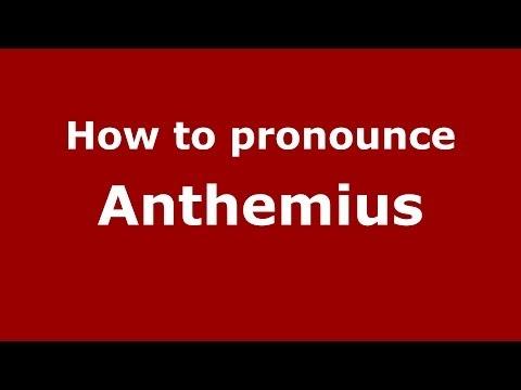 How to Pronounce Anthemius - PronounceNames.com