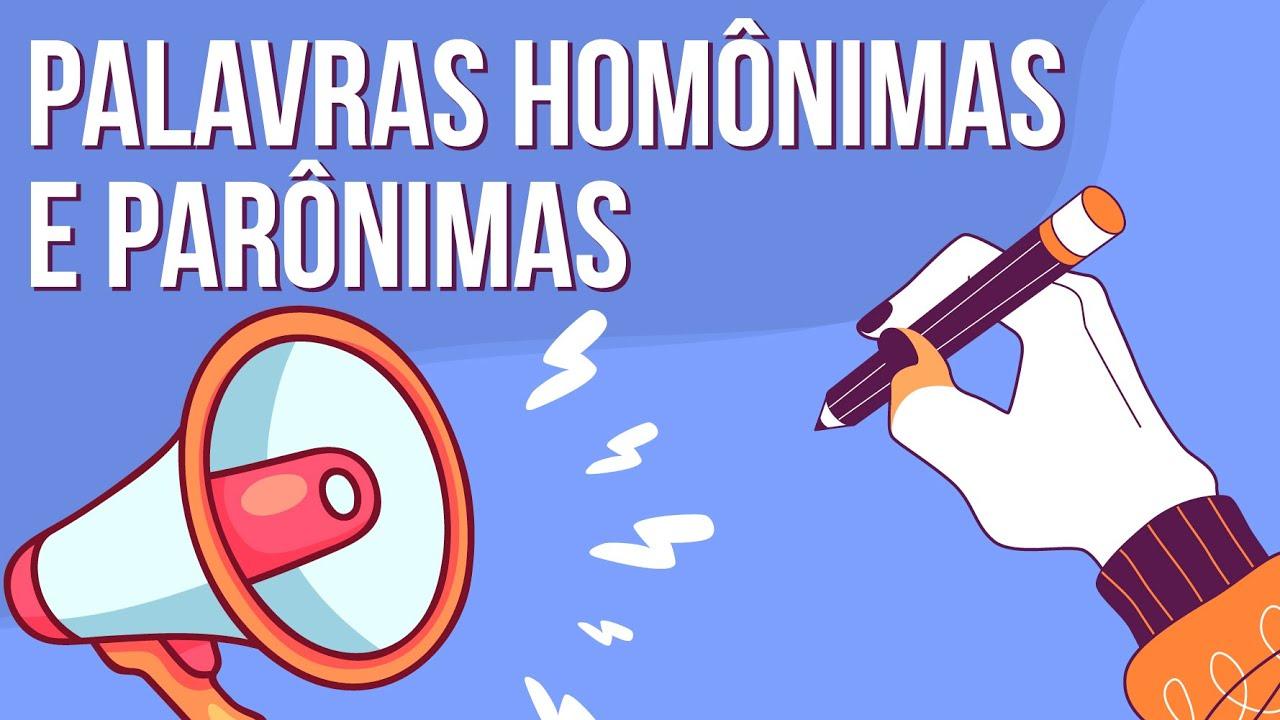 SEMÂNTICA: PALAVRAS HOMÔNIMAS E PARÔNIMAS   Resumo de Português para o Enem