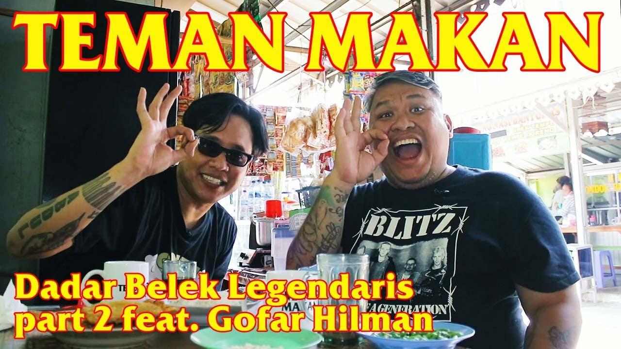Dadar Belek Legendaris part 2 feat. Gofar Hilman   Teman Makan