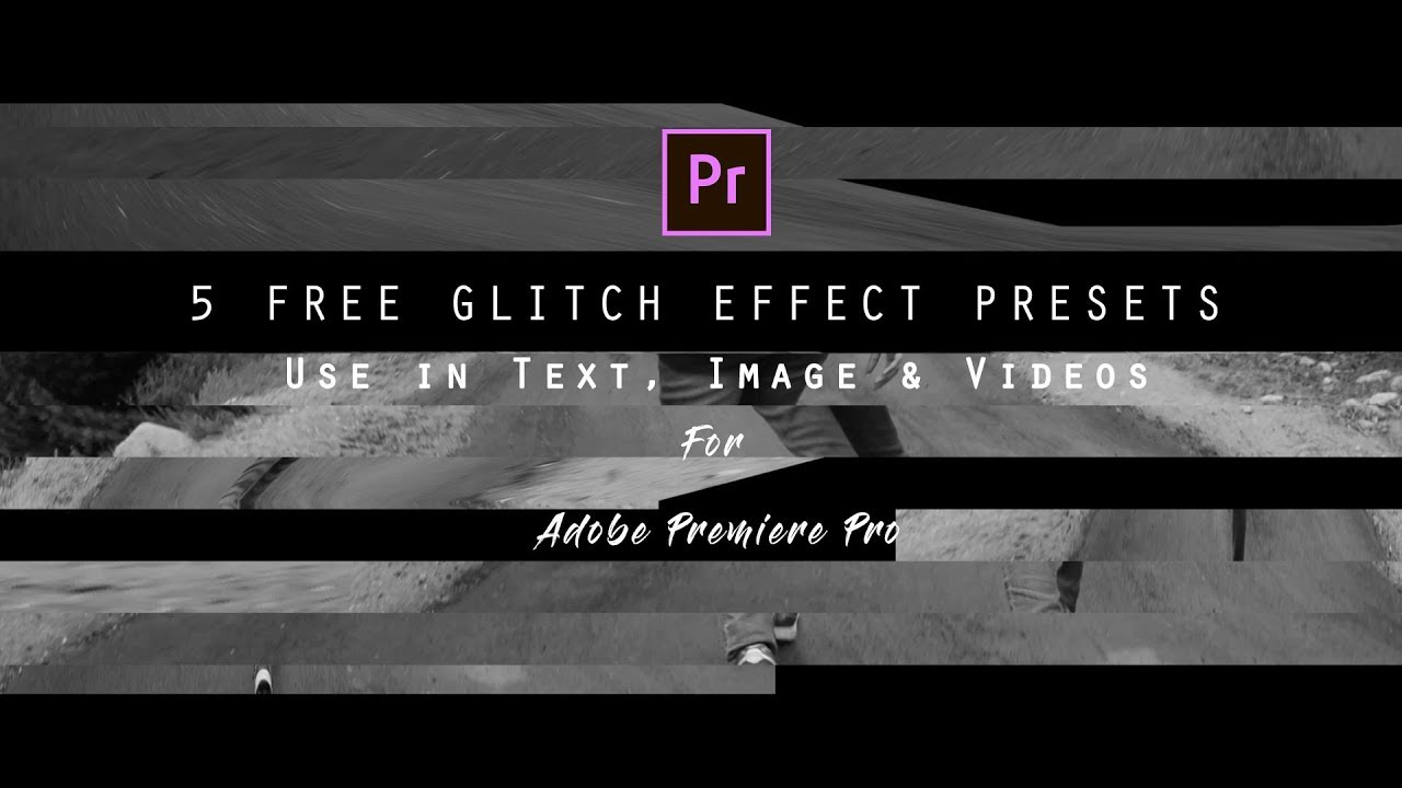 5 FREE Glitch Effect Presets for Video, Image & Text for
