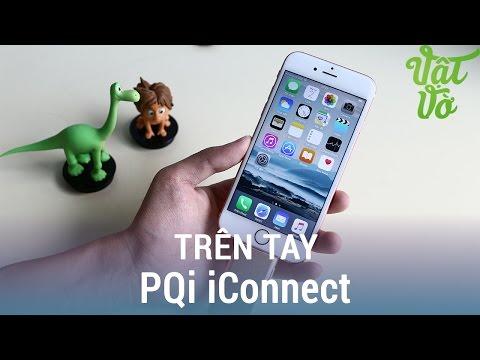 Vật Vờ| Trên tay PQi iconnect bộ nhớ mở rộng dành cho iPhone/iPad/iPod