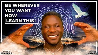 Be Wherever You Want Now (Law of Attraction!) Learn This - Powerful!