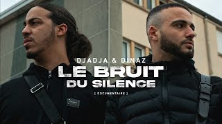 Djadja & Dinaz | Le bruit du silence [DOCUMENTAIRE]