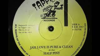 Half Pint - Jah Love Is Pure & Clean