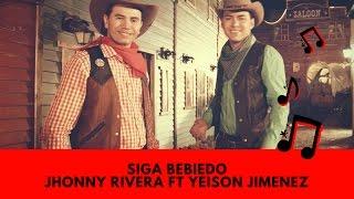 Siga Bebiendo -  Jhonny Rivera ft Yeison Jimenez LETRA