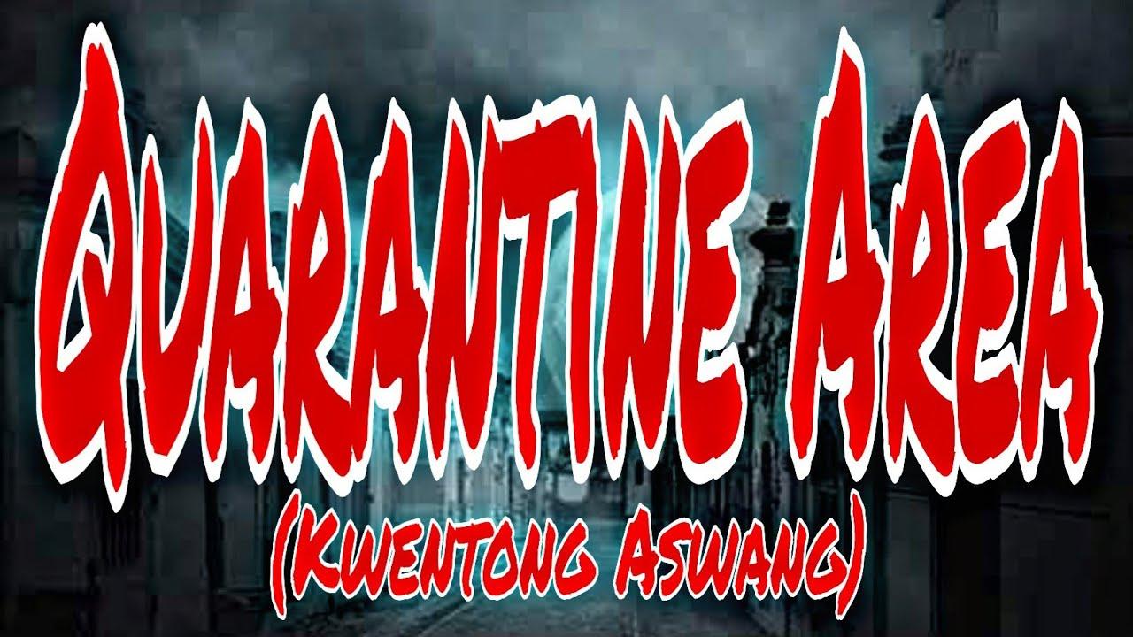 Download QUARANTINE AREA / KWENTONG ASWANG (Tagalog Horror Stories / Fiction)