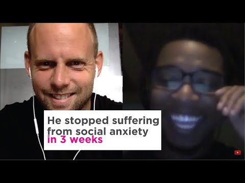 He stopped suffering from social anxiety in 3 weeks