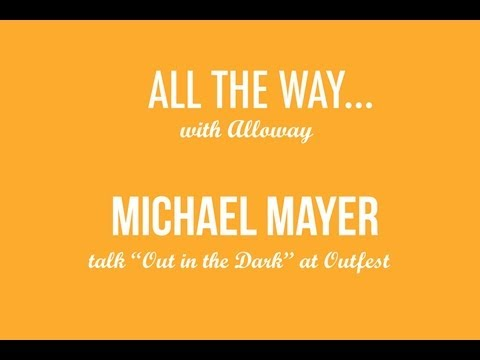 "Outfest Interview with Michael Mayer, Director and Co-Writer of ""Out of the Dark"""