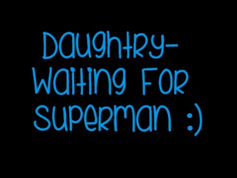 daughtry--waiting-for-superman-(lyrics)