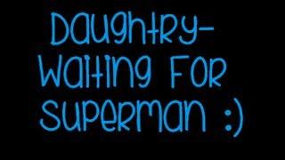 Daughtry- Waiting For Superman (Lyrics)